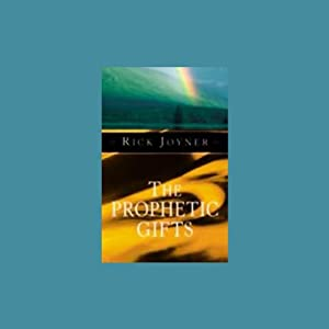 The Prophetic Gifts | [Rick Joyner]