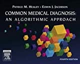 img - for Common Medical Diagnoses: An Algorithmic Approach, 4e (Common Medical Diagnoses: An Algorithmic Approach (Healey)) book / textbook / text book