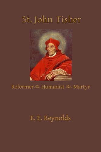 St. John Fisher: Humanist, Reformer, Martyr (St John Fisher compare prices)