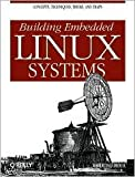 img - for Building Embedded Linux Systems 1st (first) edition Text Only book / textbook / text book