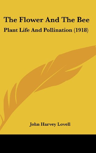 The Flower and the Bee: Plant Life and Pollination (1918)