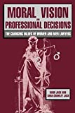 img - for Moral Vision and Professional Decisions: The Changing Values of Women and Men Lawyers book / textbook / text book