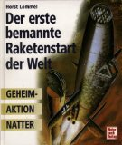 img - for Der erste bemannte Raketenstart der Welt. Geheimaktion NATTER. book / textbook / text book