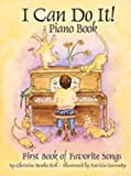 Christine Bemko Kril I Can Do It! Piano Book: First Book of Favorite Songs [With CD]