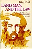 Land, Man and the Law (0774800291) by Robert E. Cail