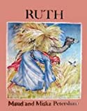 Ruth;: From the story told in the book of Ruth