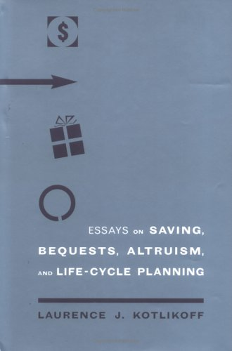 Essays on Saving, Bequests, Altruism, and Life-cycle