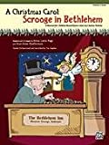 img - for A Christmas Carol -- Scrooge in Bethlehem (A Musical for Children Based Upon a Story by Charles Dickens): Performance Pack, Score & 10 Books book / textbook / text book