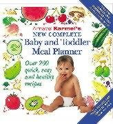 Annabel Karmel's New Complete Baby & Toddler Meal Planner  4th Edition