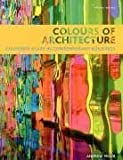 Colours of Architecture: Coloured Glass in Contemporary Buildings (1845331230) by Moor, Andrew