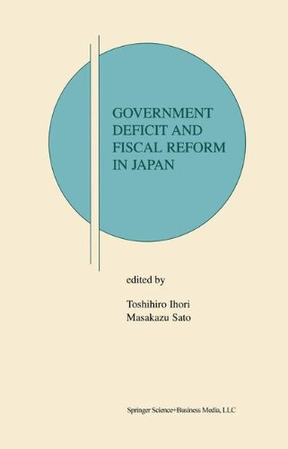 Government Deficit and Fiscal Reform in Japan (Research Monographs in Japan-U.S. Business and Economics)