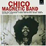 Chico Magnetic Band plus 6 bonus tracks