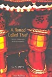 img - for Nomad Called Thief, A : Reflections on Adivasi Silence - 2006 book / textbook / text book