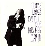 Songtexte von Denise Lopez - Every Dog Has Her Day!!