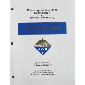 Preparing for Your ACS Examination in General Chemistry: The Official Guide Edition: First