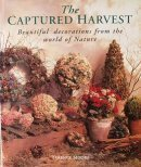 img - for The Captured Harvest: Beautiful Decorations from the World of Nature book / textbook / text book