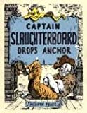 Captain Slaughterboard Drops Anchor