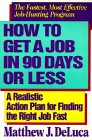 img - for How to Get a Job in 90 Days or Less: A Realistic Action Plan for Finding the Right Job Fast book / textbook / text book