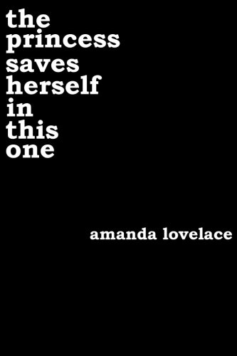 the princess saves herself in this one, by Amanda Lovelace