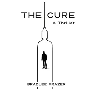 The Cure: A Thriller | [Bradlee Frazer]