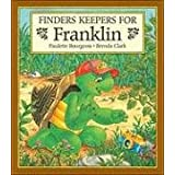 Finders Keepers for Franklin ~ Paulette Bourgeois