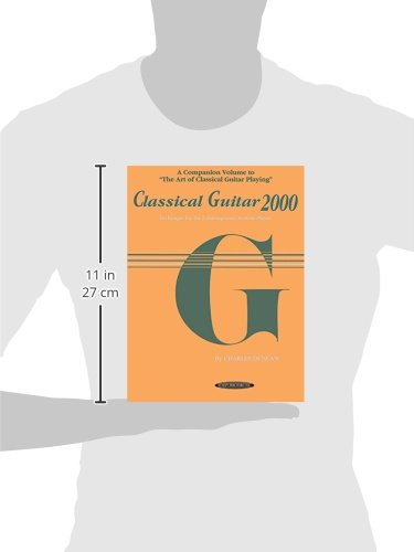 Classical Guitar 2000: Technique for the Contemporary Serious Player: A Companion to