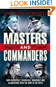 Masters and Commanders - How Roosevelt, Churchill, Marshall and Alanbrooke Won the War in the West