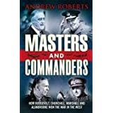 Masters and Commanders: How Roosevelt, Churchill, Marshall and Alanbrooke Won the War in the Westby Andrew Roberts