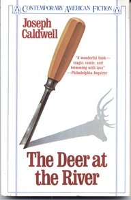 The Deer at the River (Contemporary American Fiction), Joseph Caldwell