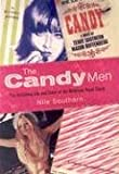 The Candy Men: The Rollicking Life and Times of the Notorious Novel Candy (1559707585) by Southern, Nile
