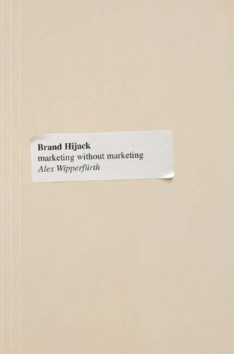 Brand Hijack: Marketing without Marketing