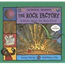 The Rock Factory: The Story About the Rock Cycle (Science Works)