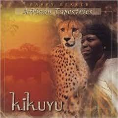 Barry Bekker - Kikuyu : African Tapestries - Amazon.com Music