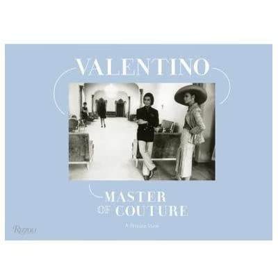 Valentino: Master of Couture: A Private View (Hardcover)