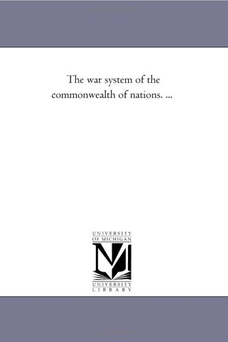 The war system of the commonwealth of nations. ...