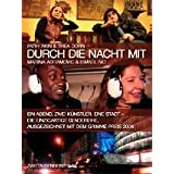 Durch die Nacht mit...: Teil 2: Fatih Akin & Thea Dorn /Marina Abramovic & Ismael Ivovon &#34;Wiglaf Droste&#34;