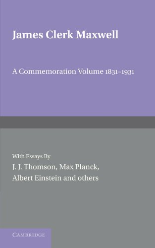 James Clerk Maxwell: A Commemoration Volume 1831-1931 PDF Download Free