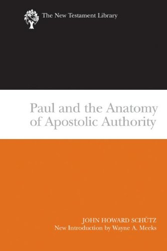 Paul and the Anatomy of Apostolic Authority (New Testament Library), JOHN HOWARD SCHUTZ