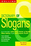"A Dictionary of Slogans: From ""Dig for Victory"" to ""Eat More Fruit"" (0004720423) by Rees, Nigel"