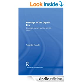 Heritage in the Digital Era: Cinematic Tourism and the Activist Cause (Routledge Advances in Sociology)