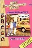 Good-Bye Stacey, Good-Bye (Baby-Sitters Club) (0590433865) by Martin, Ann M.