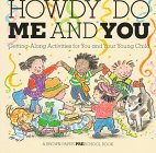 img - for Howdy Do Me and You: Getting Along Activities for You and Your Young Child (A Brown Paper Preschool Book) book / textbook / text book