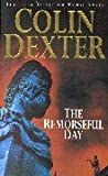 Colin Dexter The Remorseful Day (Inspector Morse Mysteries)