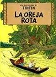 Las Aventuras de Tintin la Oreja Rota (Spanish Edition)
