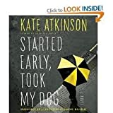 Started Early, Took My Dog: A Novel [Audiobook, Unabridged] Publisher: Hachette Audio; Unabridged edition
