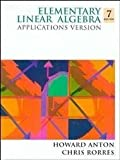 img - for Elementary Linear Algebra: Applications Version 7th edition by Anton, Howard, Rorres, Chris (1994) Hardcover book / textbook / text book