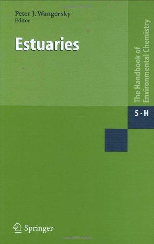 Estuaries (The Handbook of Environmental Chemistry / Water Pollution) (v. 5)