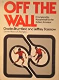 img - for Off the Wall: Championship Racquetball for the Ardent Amateur book / textbook / text book