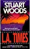 L.A. Times (0061091561) by Woods, Stuart