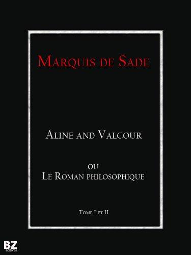 Marquis de Sade - Aline et Valcour; ou, Le Roman philosophique (tome I et II)